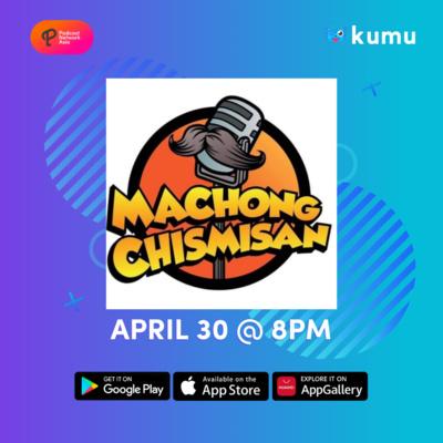 Machong Chismisan x KUMU Live Broadcast 04302021