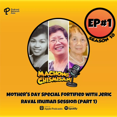 Machong Chismisan - S10E01 - Mother's Day Special Fortified with Jeric Raval Inuman Session Part 1