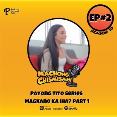Machong Chismisan - S10E02 - Payong Tito Series - Magkano Ka Iha!?! Part 1