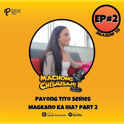 Machong Chismisan - S10E02 - Payong Tito Series - Magkano Ka Iha!?! Part 2