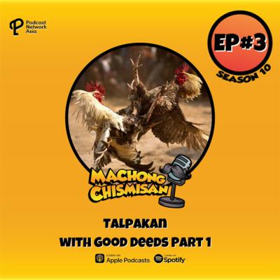 Machong Chismisan - S10E04 - Talpakan with Good Deeds Part 1