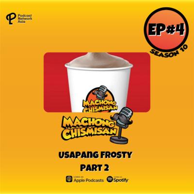 Machong Chismisan - S10E05 - Usapang Frosty Part 2