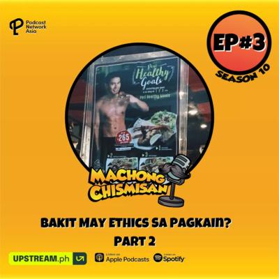Machong Chismisan - S10E06 - Bakit May Ethics Sa Pagkain? Part 2