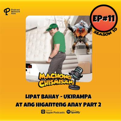 Machong Chismisan - S10E11 - Lipat Bahay - UKIRAMPA At Ang Higanteng Anay Part 2
