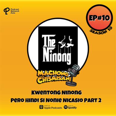 Machong Chismisan - S10E10 - Kwentong Ninong Pero Hindi Si Nonie Nicasio Part 2