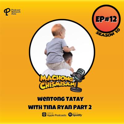 Machong Chismisan - S10E12 - Wentong Tatay with Tina Ryan Part 2