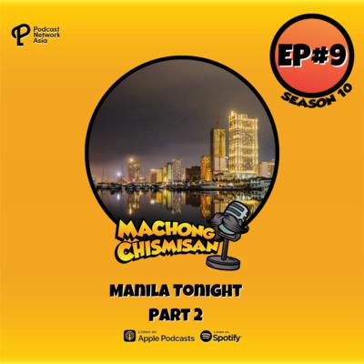Machong Chismisan - S10E09 - Manila Tonight - Part 2
