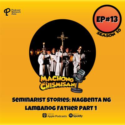 Machong Chismisan - S10E13 - Seminarist Stories: Nagbenta Ng Lambanog Father Part 1