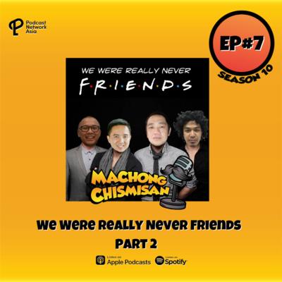 Machong Chismisan - S10E07 - We Were Really Never Friends Part 2