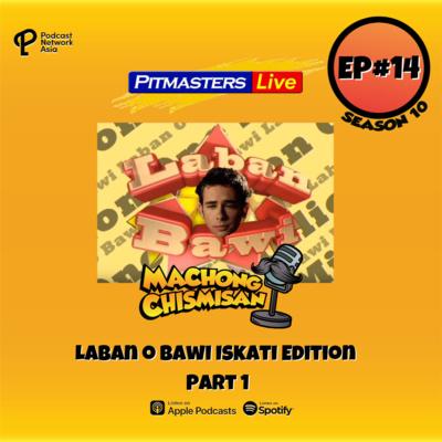 Machong Chismisan - S10E14 - Laban o Bawi Iskati Edition Part 1