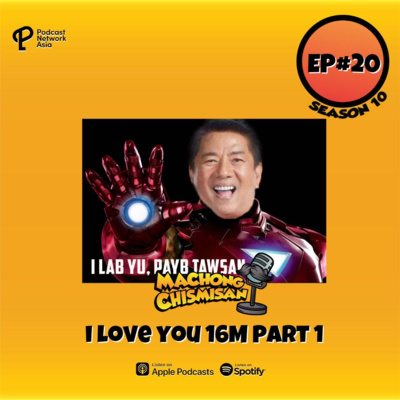 Machong Chismisan - S10E19 - Change is scamming . . . . I love you 16M Part 1