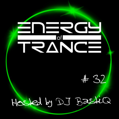 Energy of Trance - hosted by DJ BastiQ - EoTrance #32 by Energy of