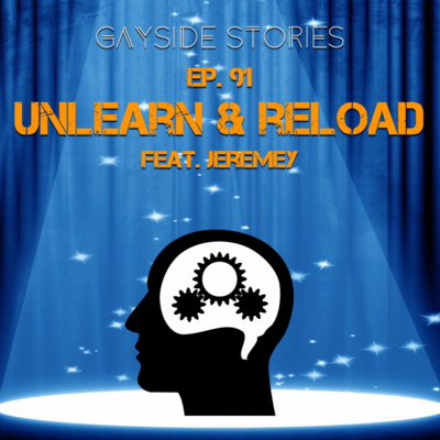 Ep. 91 - Unlearn & Reload (feat. Jeremey of the Crown & Collards Podcast)