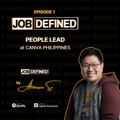 Episode 1: People Lead — Job Defined by Alvanson So (Canva Philippines)