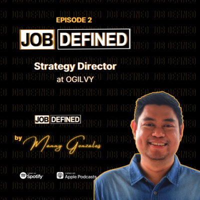 Episode 2: Strategy Director — Job Defined by Manny Gonzales (Ogilvy)