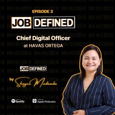 Episode 3: Chief Digital Officer — Job Defined by Shayne Madamba (Havas Ortega)
