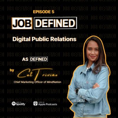 Episode 5: Digital Public Relations — Job Defined by Cat Triviño (MindNation)