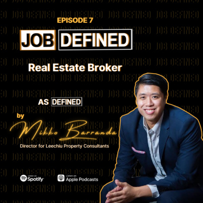 Episode 7: Real Estate Broker — Job Defined by Mikko Baranda (Leechiu Property Consultants)