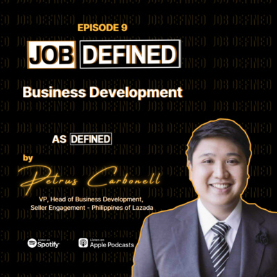 Episode 9: Business Development — Job Defined by Petrus Carbonell (Lazada)