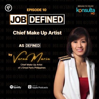 Episode 10: Chief Make Up Artist — Job Defined by Verna Marin, Chief Make Up Artist (L'Oreal Paris Philippines)