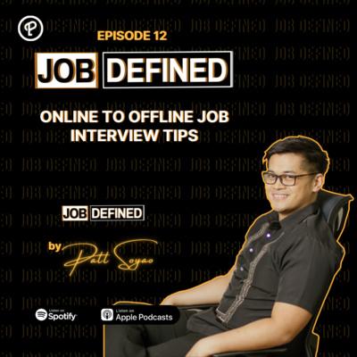Episode 12: Online to Offline Job Interview Tips