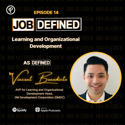 Episode 14: Learning and Organizational Development — Job Defined by Vincent Benedicto (SMDC)