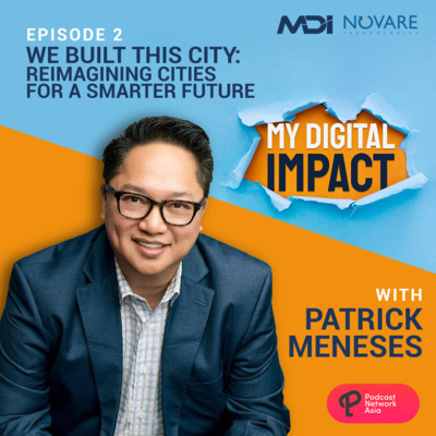 Ep. 2: Pilot - We Built This City: Reimagining Cities for a Smarter Future with Patrick Meneses