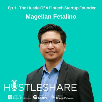 Magellan Fetalino - The Hustle Of A Fintech Startup Founder