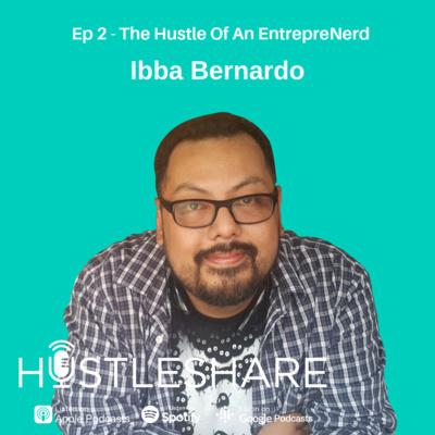 Ibba Bernardo - The Hustle Of An EntrepreNerd