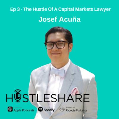 Josef Acuña - The Hustle Of A Capital Markets Lawyer