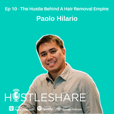 Paolo Hilario - The Hustle Behind A Hair Removal Empire
