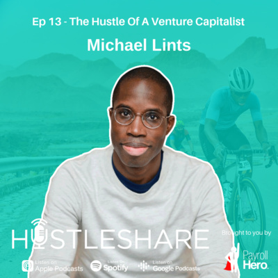 Michael Lints - The Hustle Of A Venture Capitalist