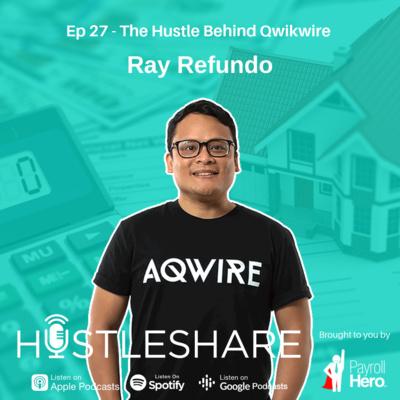 Ray Refundo - The Hustle Behind Qwikwire