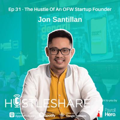 Jon Santillan - The Hustle Of An OFW Startup Founder