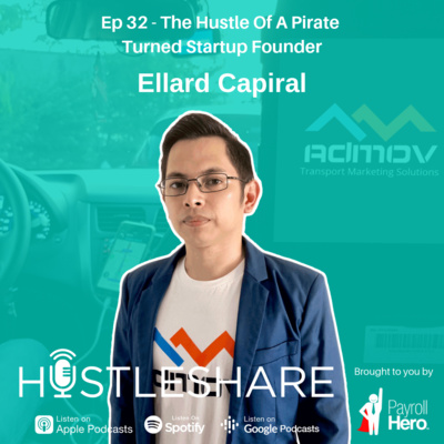 Ellard Capiral - The Hustle Of A Pirate Turned Startup Founder