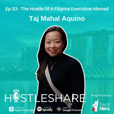 Taj Mahal Aquino - The Hustle Of A Filipina Executive Abroad