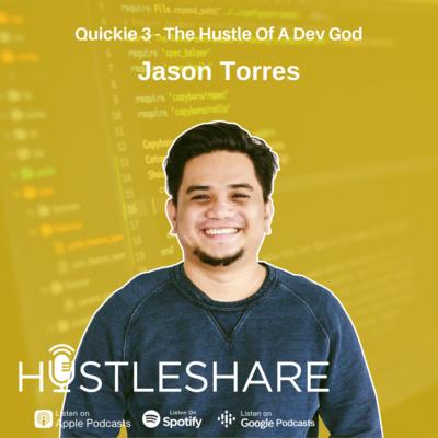 Quickie 3: Jason Torres - The Hustle Of A Dev God
