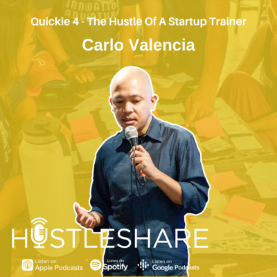 Quickie 4: Carlo Valencia - The Hustle Of A Startup Trainer