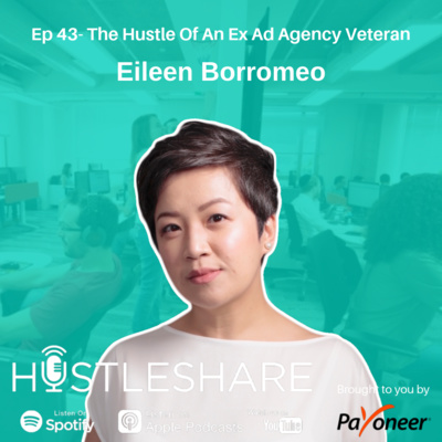 Eileen Borromeo - The Hustle Of An Ex Ad Agency Veteran