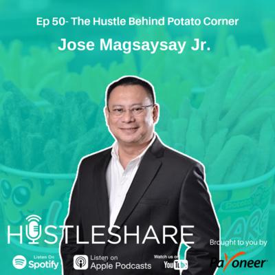 Jose Magsaysay Jr. - The Hustle Behind Potato Corner