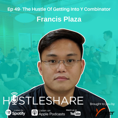 Francis Plaza - The Hustle Of Getting Into Y Combinator
