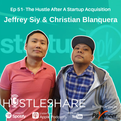 Jeffrey Siy and Christian Blanquera - The Hustle After A Startup Acquisiton