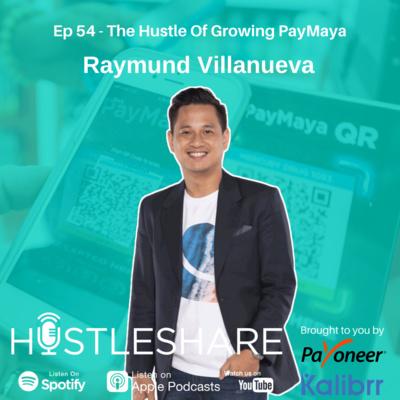Raymund Villanueva - The Hustle Of Growing PayMaya