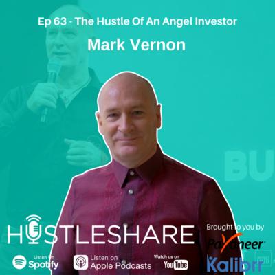 Mark Vernon - The Hustle Of An Angel Investor