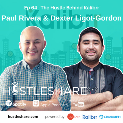Paul Rivera & Dexter Ligot-Gordon - The Hustle Behind Kalibrr