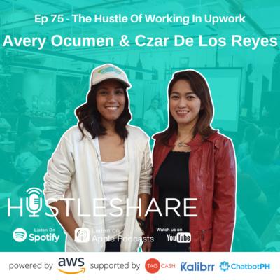 Avery Ocumen and Czar de los Reyes - The Hustle Of Working in Upwork