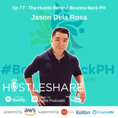 Jason Dela Rosa - The Hustle Behind Bounce Back PH