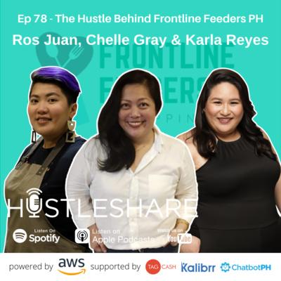 Ros Juan, Chelle Gray & Karla Reyes - The Hustle Behind Frontline Feeders Philippines
