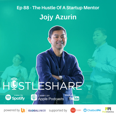 Jojy Azurin - The Hustle Of A Startup Mentor