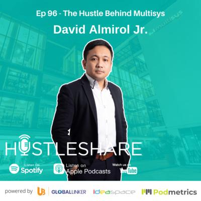 David Almirol - The Hustle Behind Multisys
